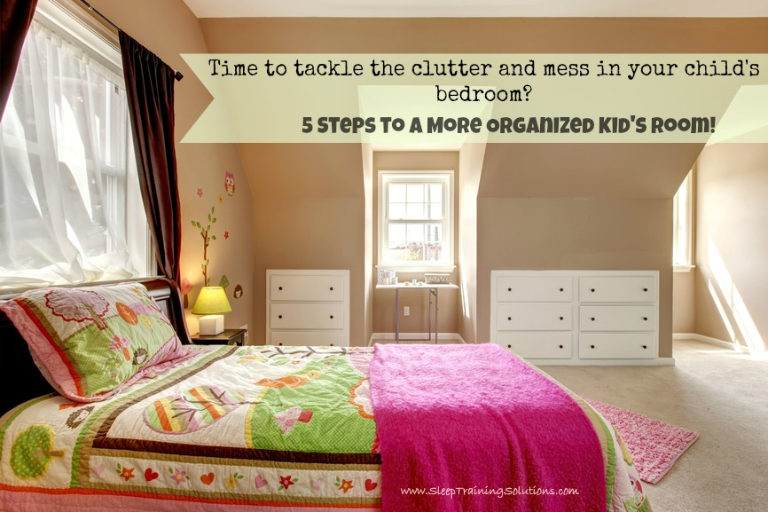 How to organize your child 39 s messy room sleep training for How to organize your kids room