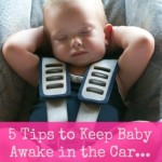 How to keep your baby awake in the car