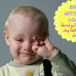 What to do when your baby gets sick…so you don't start back at Square One!