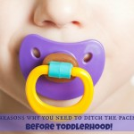 4 reasons why you need to ditch the pacifier before toddlerhood!