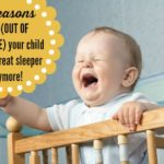 4 reasons why (out of nowhere!) your child isn't a great sleeper anymore!