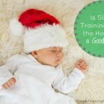 Is Sleep Training Around the Holidays a Good Idea?