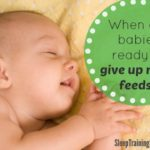 When are babies ready to give up feeding at night?