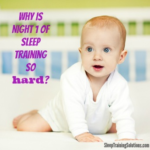 Why is night 1 of sleep training so hard?
